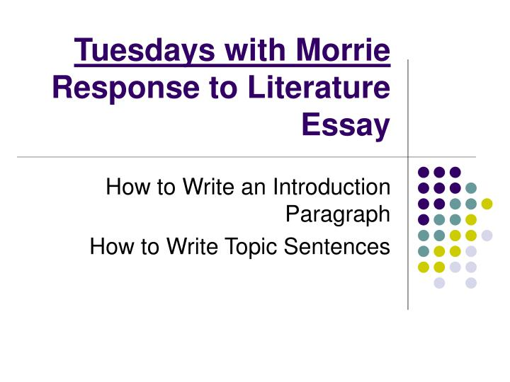 tuesdays with morrie essay conclusion Essay tuesdays with morrie christina an weiss aic september 9, 2010 tuesdays with morrie love is a powerful emotion and an essential human need.