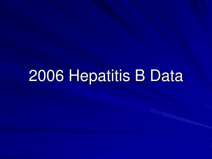 2006 Hepatitis B Data