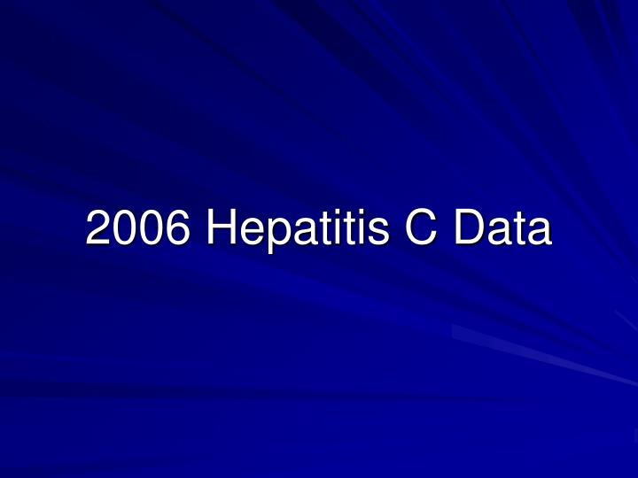 2006 Hepatitis C Data