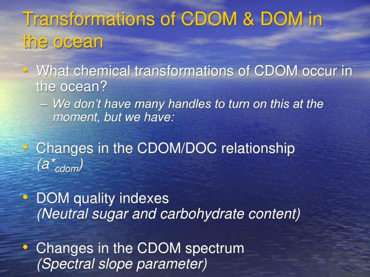 Transformations of CDOM & DOM in the ocean