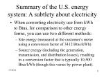summary of the u s energy system a subtlety about electricity
