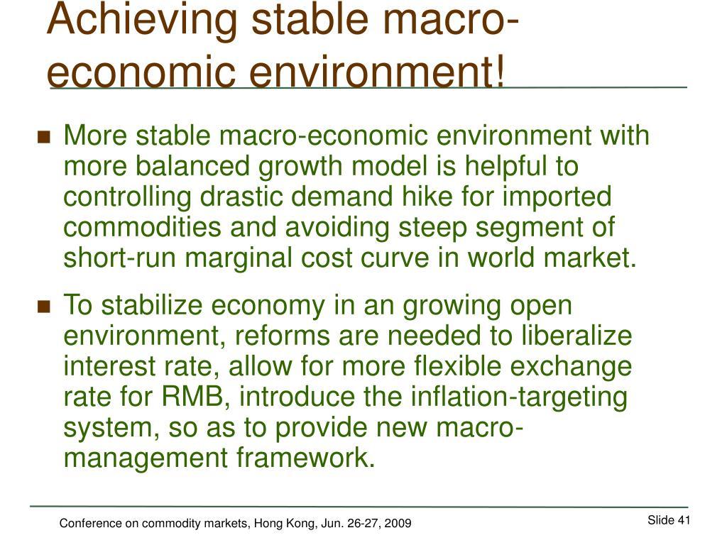 Achieving stable macro-economic environment!