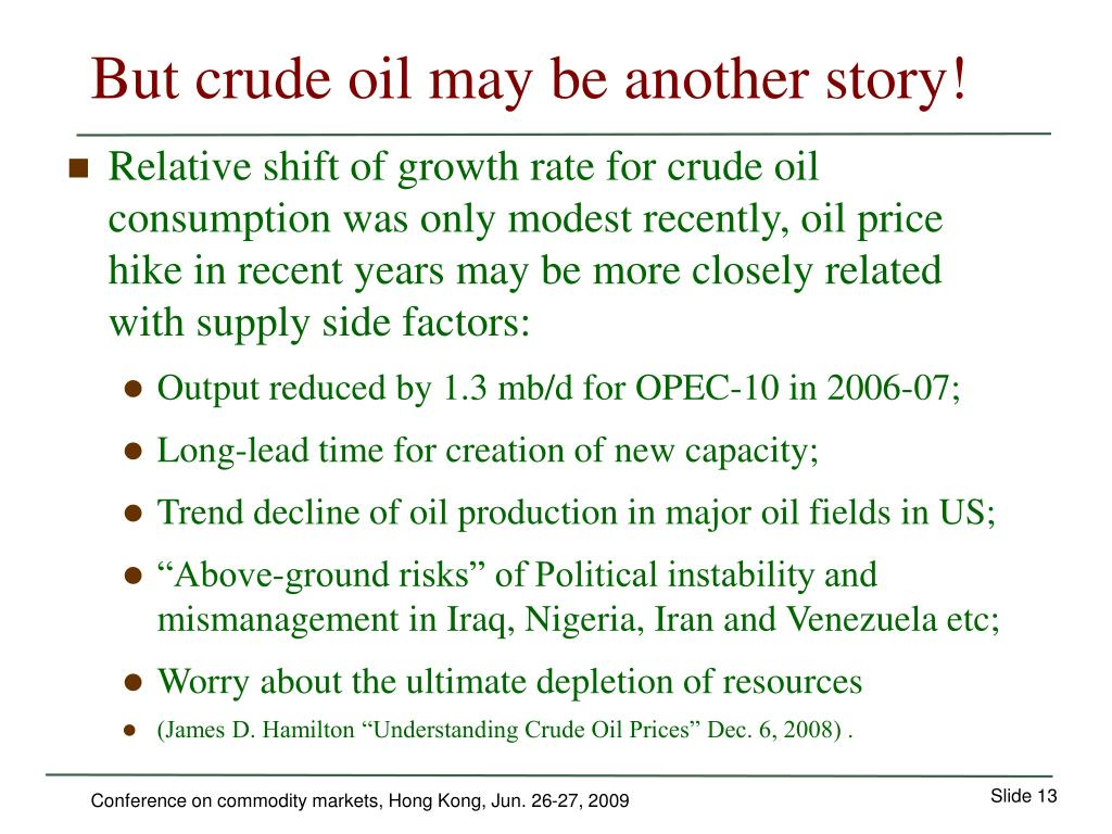 But crude oil may be another story!