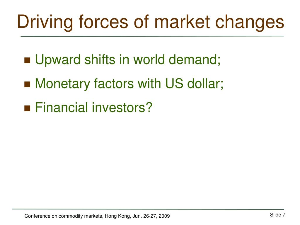 Driving forces of market changes