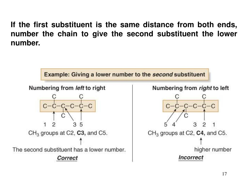 If the first substituent is the same distance from both ends, number the chain to give the second substituent the lower number.