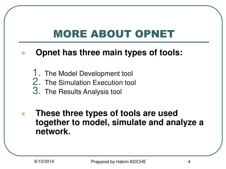 MORE ABOUT OPNET