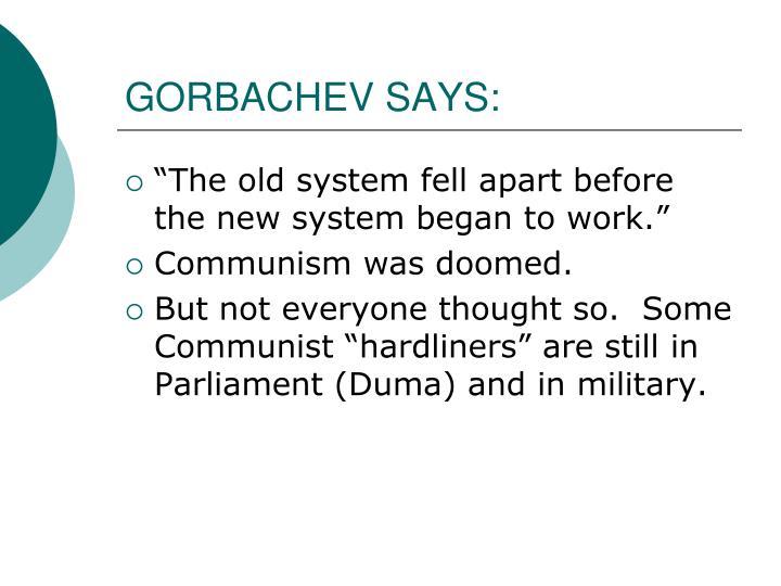 GORBACHEV SAYS: