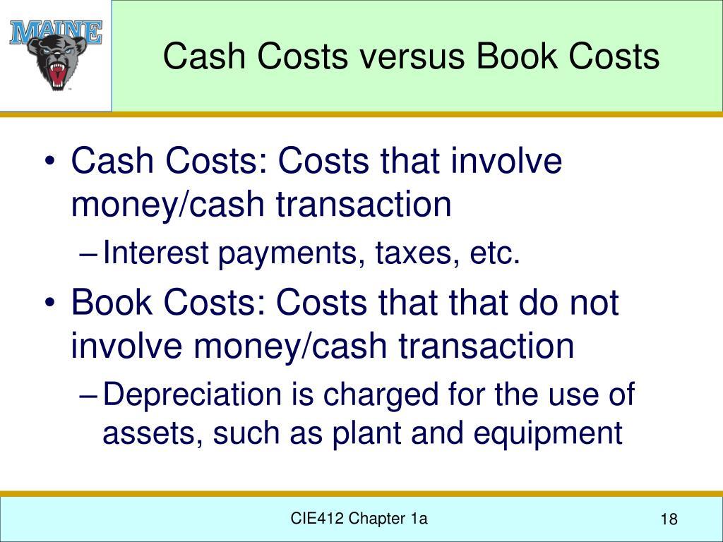 Cash Costs versus Book Costs