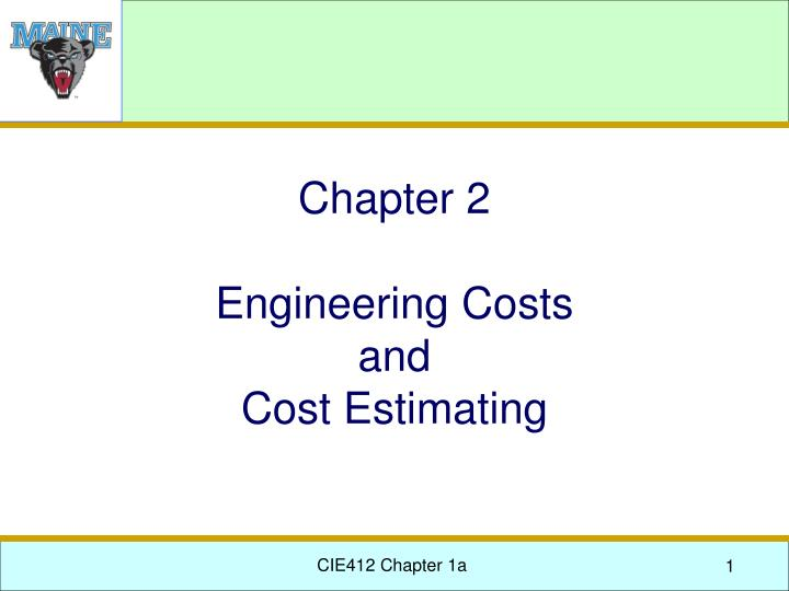 Chapter 2 engineering costs and cost estimating