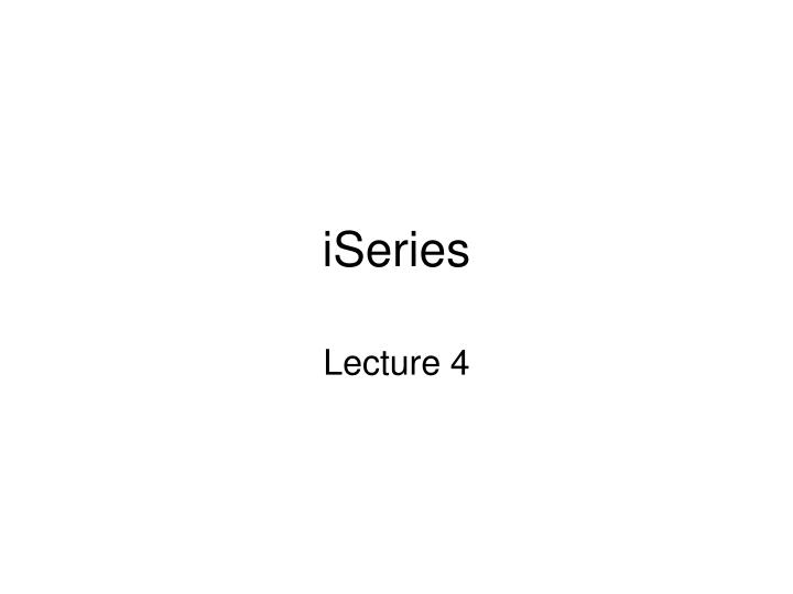 PPT - iSeries PowerPoint Presentation - ID:1479850