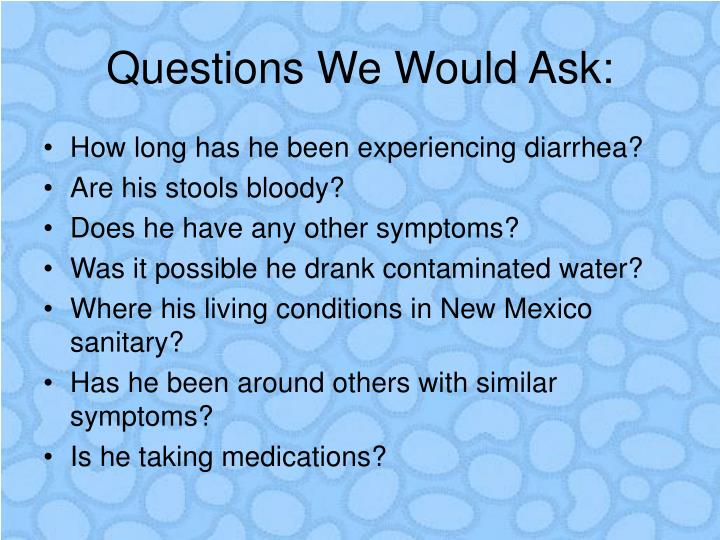 Questions we would ask