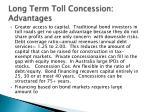 long term toll concession advantages