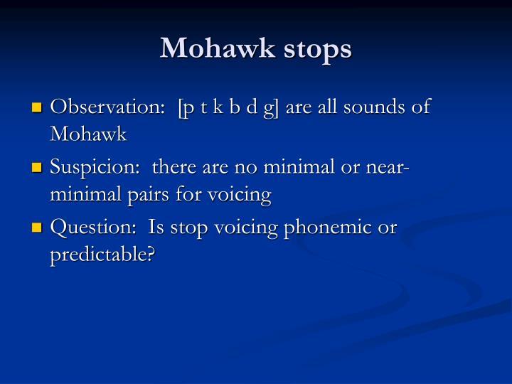 Mohawk stops