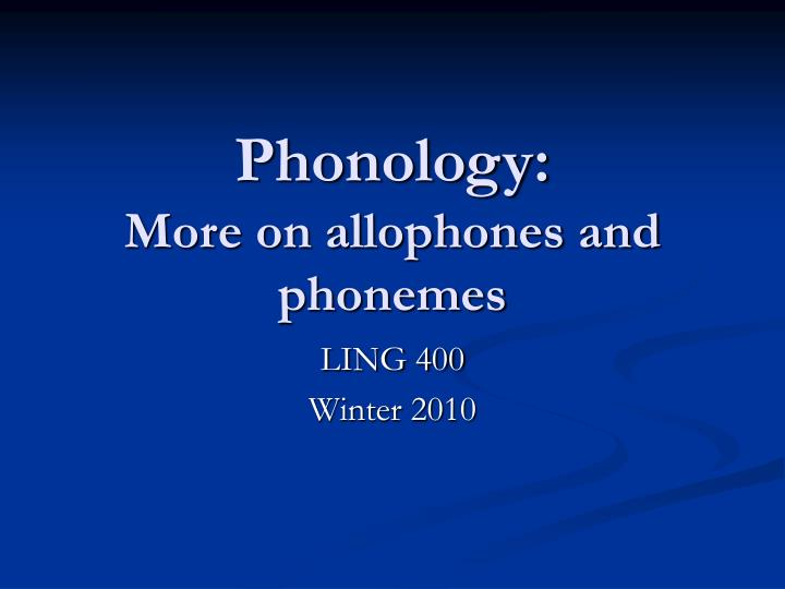 Phonology more on allophones and phonemes