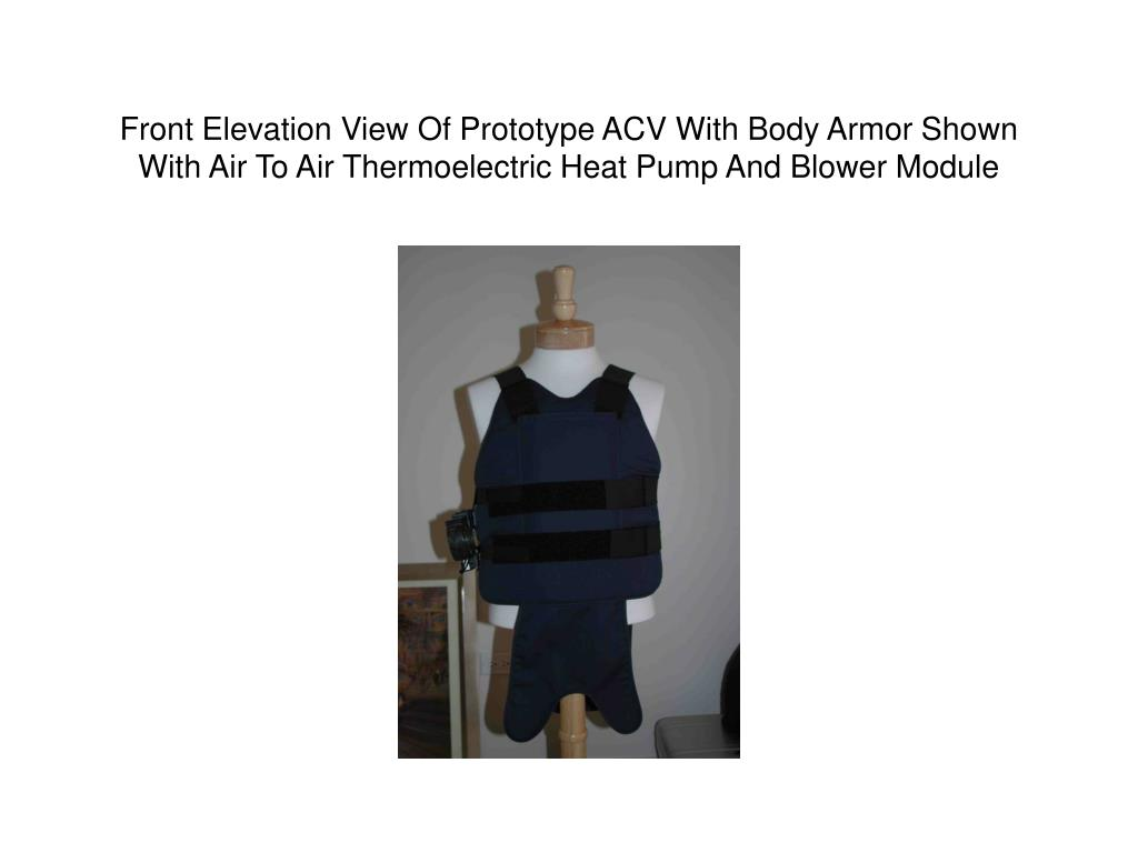Front Elevation View Of Prototype ACV With Body Armor Shown With Air To Air Thermoelectric Heat Pump And Blower Module