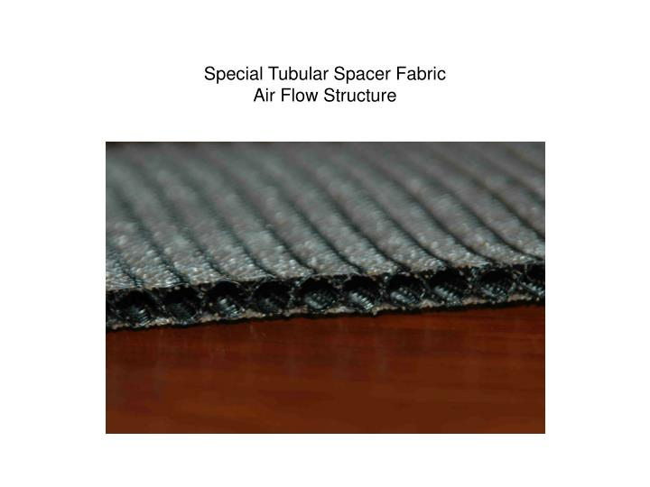 Special tubular spacer fabric air flow structure