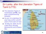 sri lanka after the liberation tigers of tamil ltte