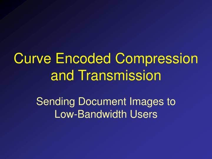 curve encoded compression and transmission n.