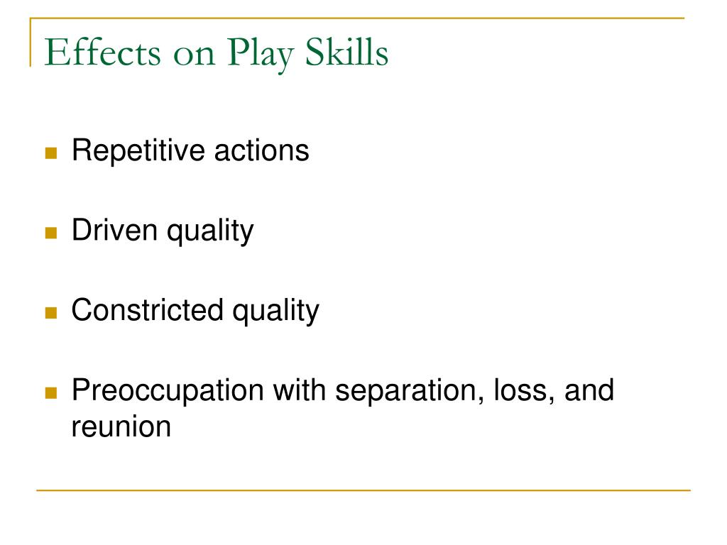 Effects on Play Skills