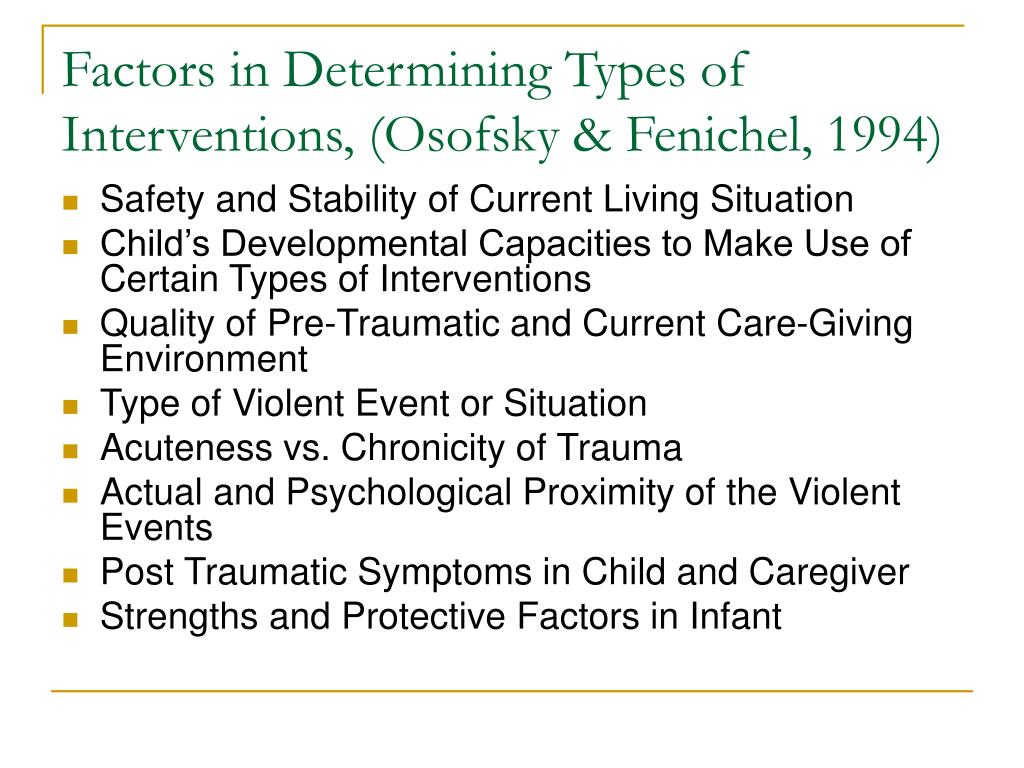 Factors in Determining Types of Interventions, (Osofsky & Fenichel, 1994)