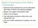 results of interventions assist child in understanding