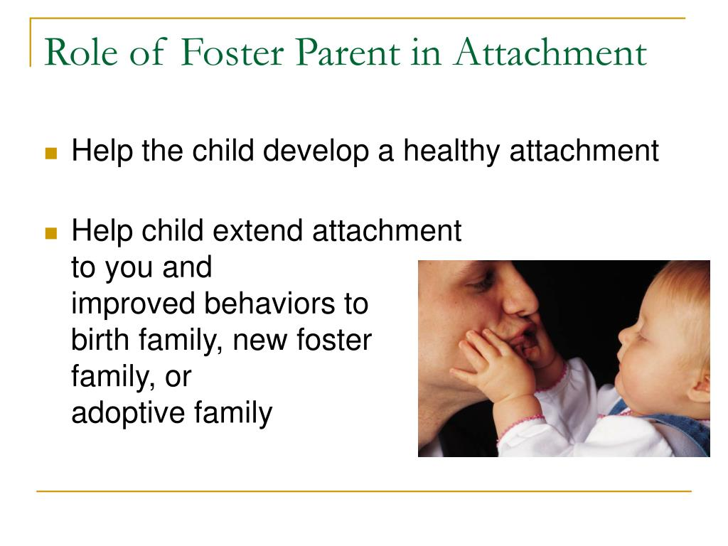 Role of Foster Parent in Attachment