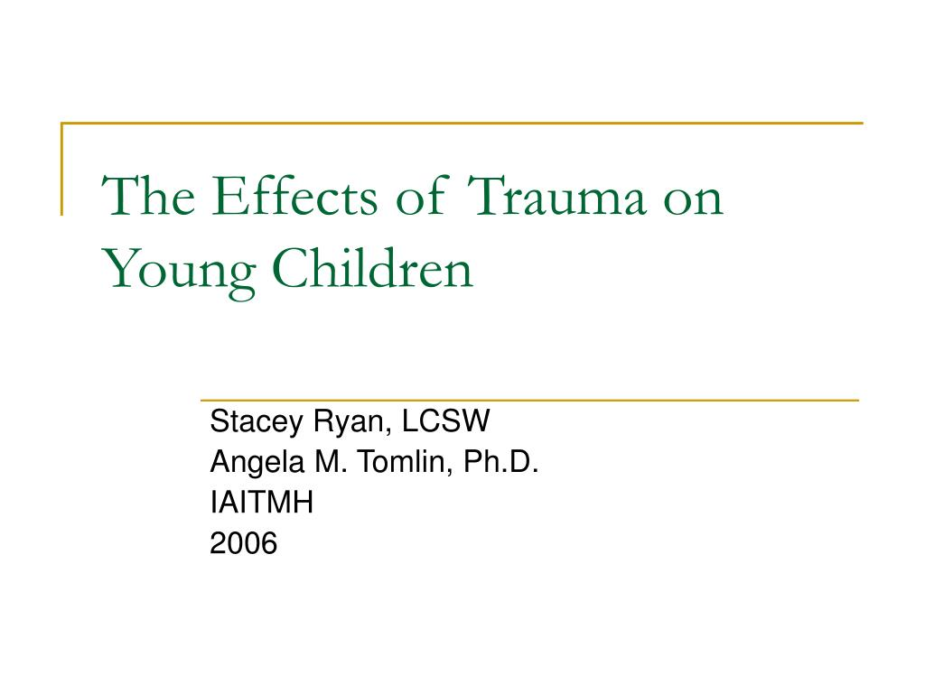 The Effects of Trauma on Young Children