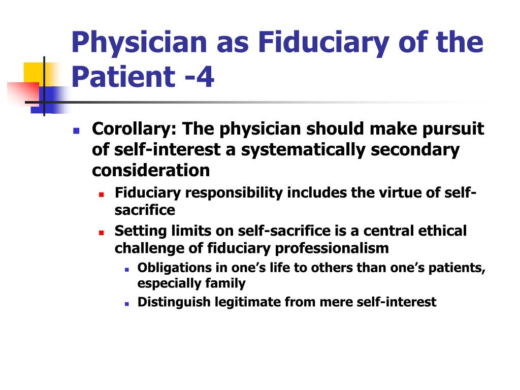 Physician as Fiduciary of the Patient -4