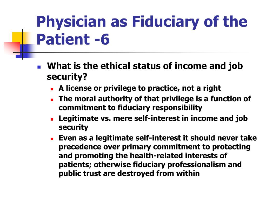 Physician as Fiduciary of the Patient -6