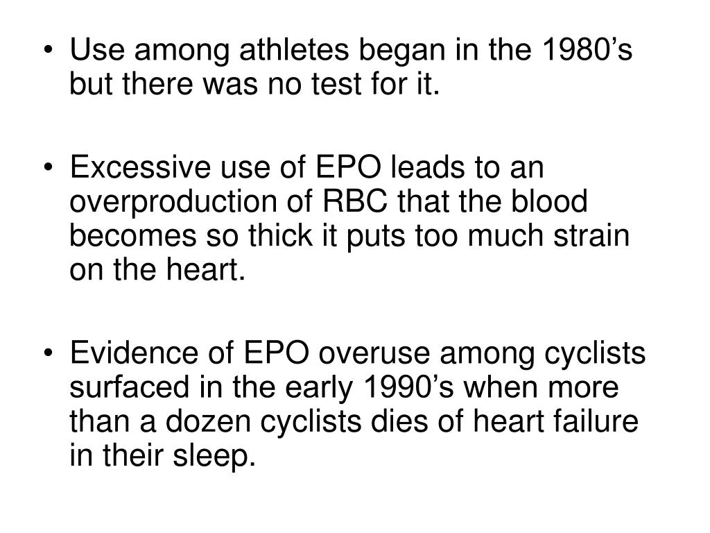 Use among athletes began in the 1980's but there was no test for it.
