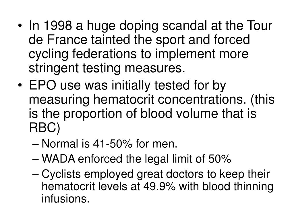 In 1998 a huge doping scandal at the Tour de France tainted the sport and forced cycling federations to implement more stringent testing measures.