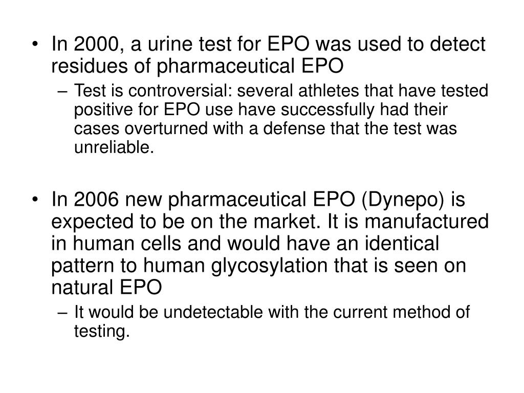 In 2000, a urine test for EPO was used to detect residues of pharmaceutical EPO