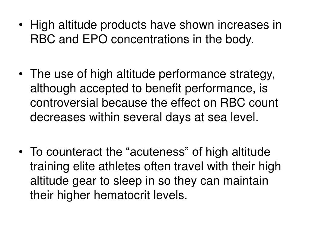 High altitude products have shown increases in RBC and EPO concentrations in the body.