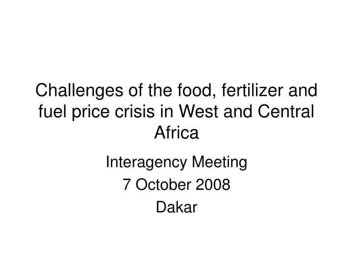 Challenges of the food fertilizer and fuel price crisis in west and central africa