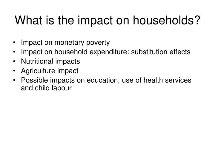 What is the impact on households?