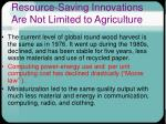 resource saving innovations are not limited to agriculture