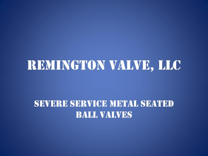 remington valve llc