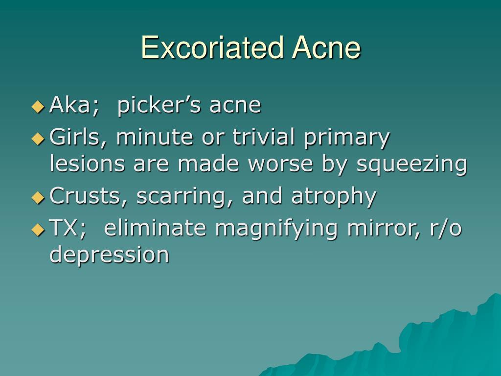 Excoriated Acne