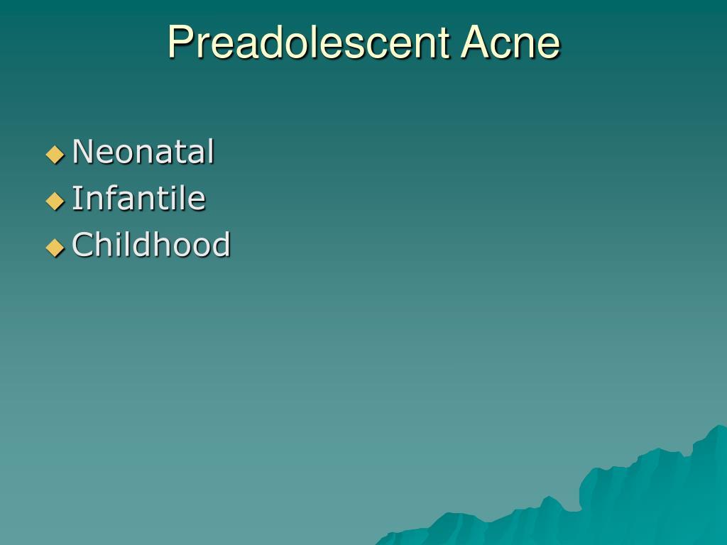 Preadolescent Acne