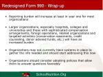 redesigned form 990 wrap up