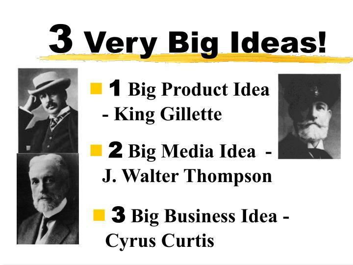 3 very big ideas