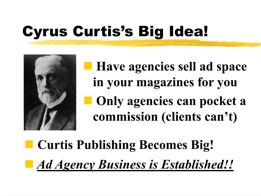 Cyrus Curtis's Big Idea!