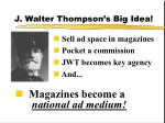 j walter thompson s big idea