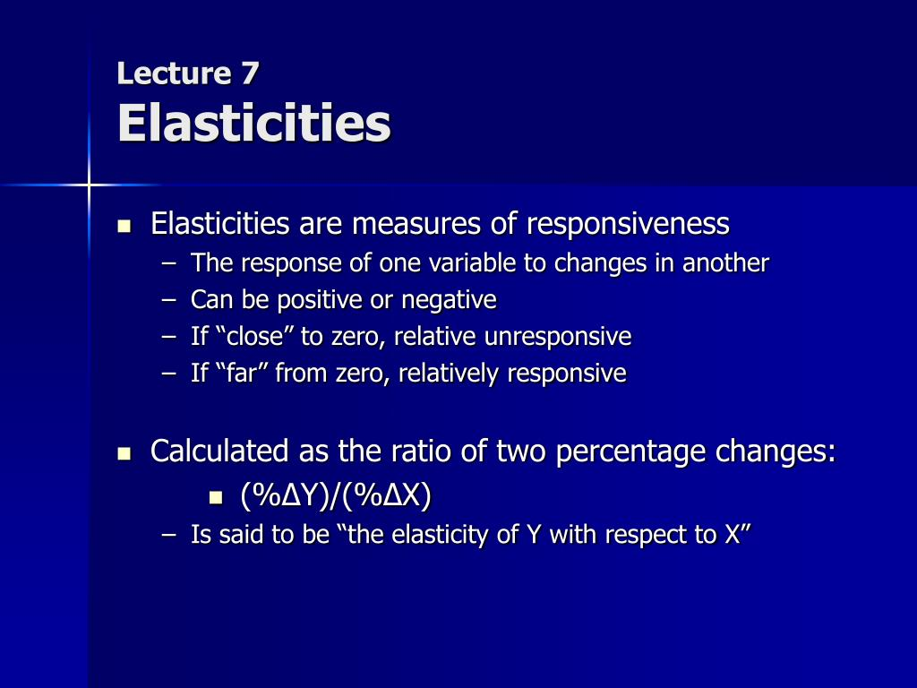 lecture 7 elasticities l.