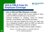 ada fmla case on employee coverage