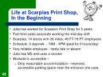 life at scarpias print shop in the beginning