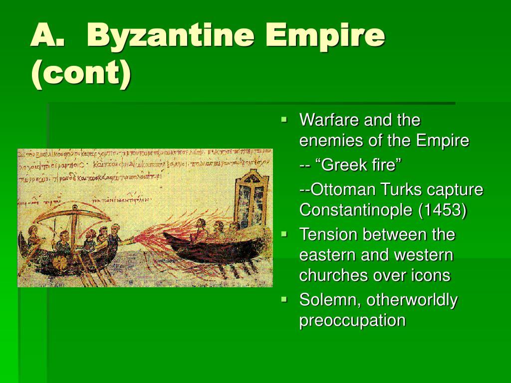 A.  Byzantine Empire (cont)