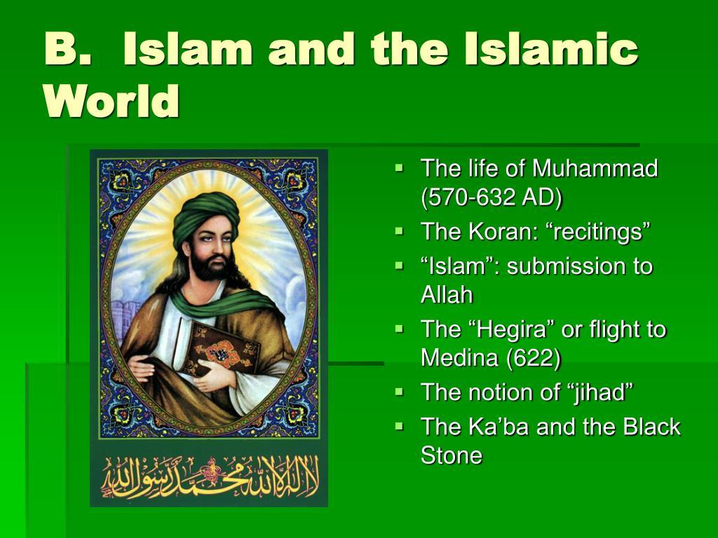 B.  Islam and the Islamic World