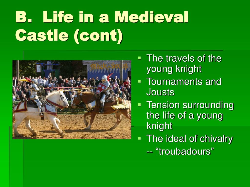 B.  Life in a Medieval Castle (cont)