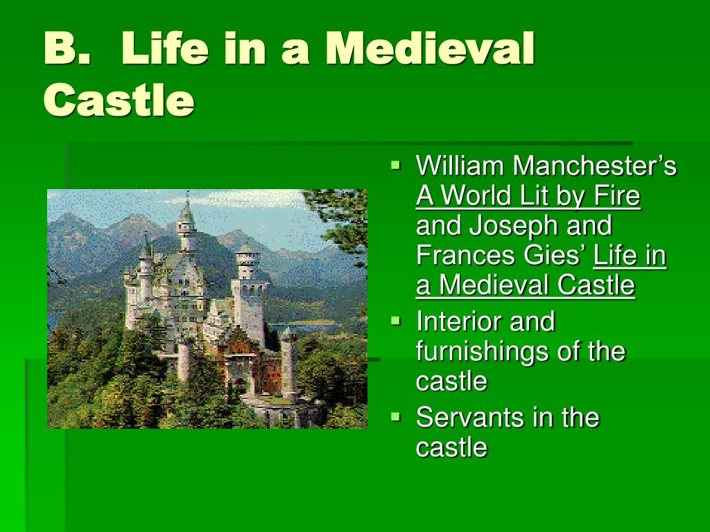 B.  Life in a Medieval Castle